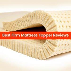 Best Firm Mattress Topper Reviews