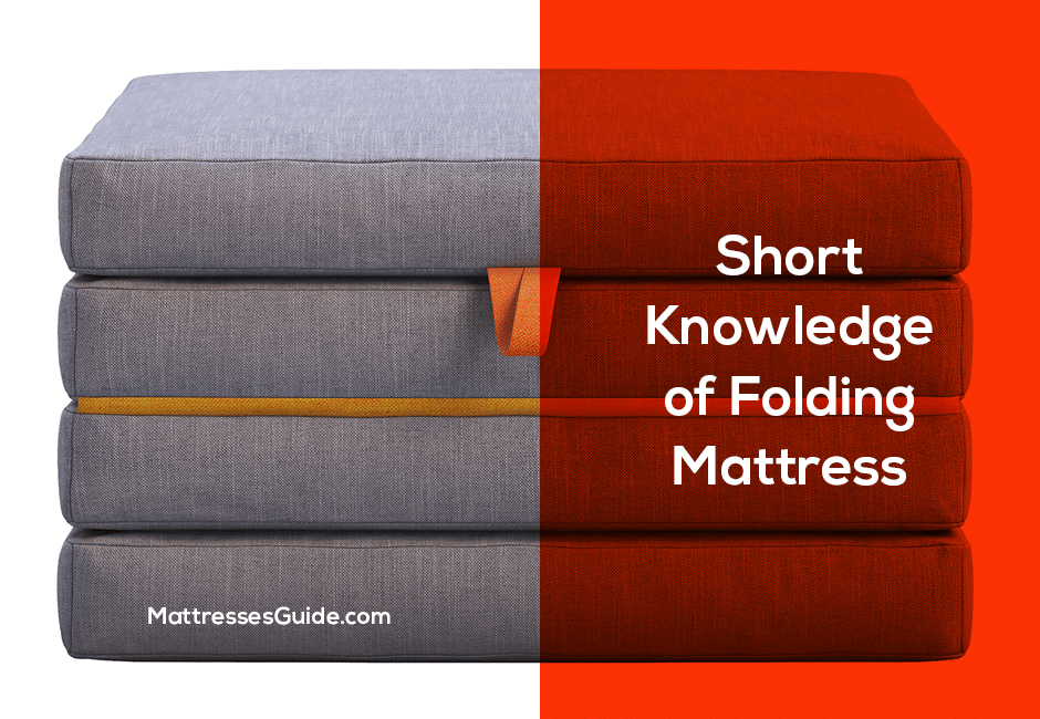 Short Knowledge of Folding Mattress
