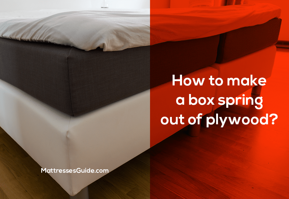 How to make a box spring out of plywood?