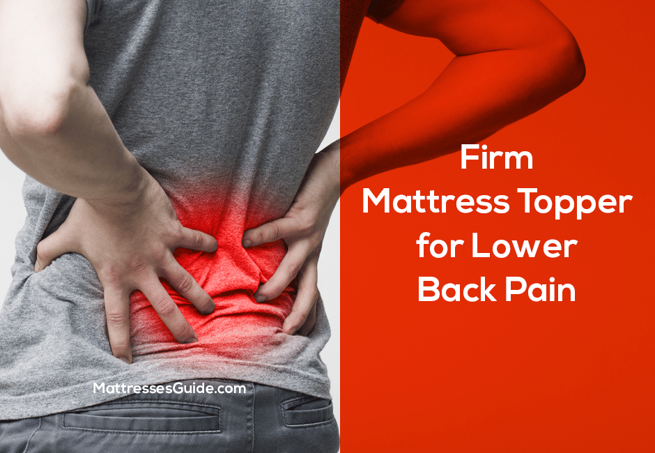Firm Mattress Topper for Lower Back Pain