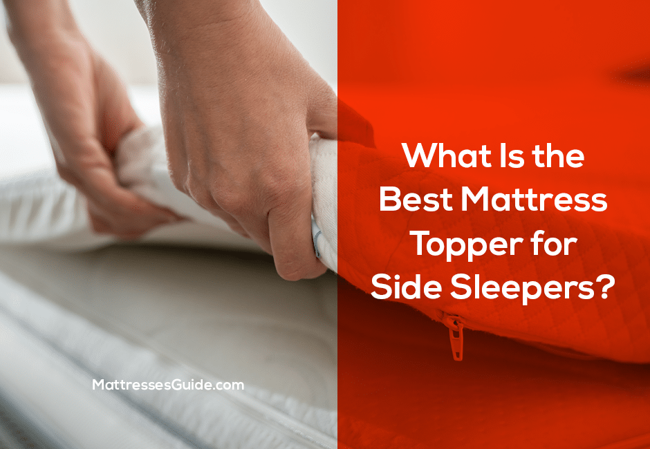 What Is the Best Mattress Topper for Side Sleepers?