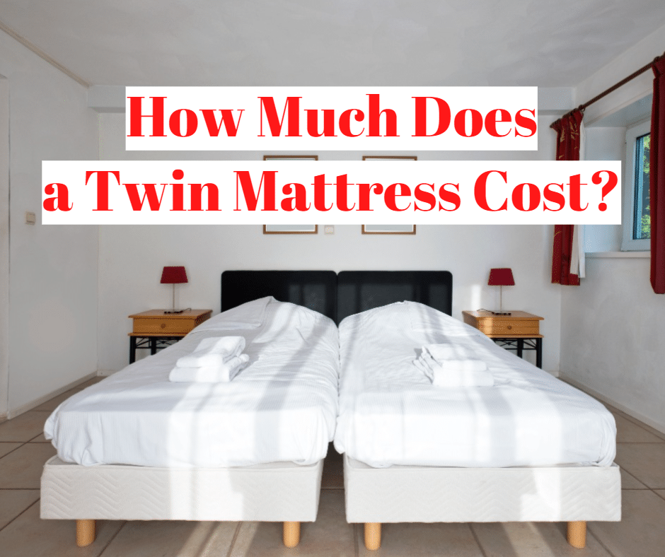 How Much Does a Twin Mattress Cost?