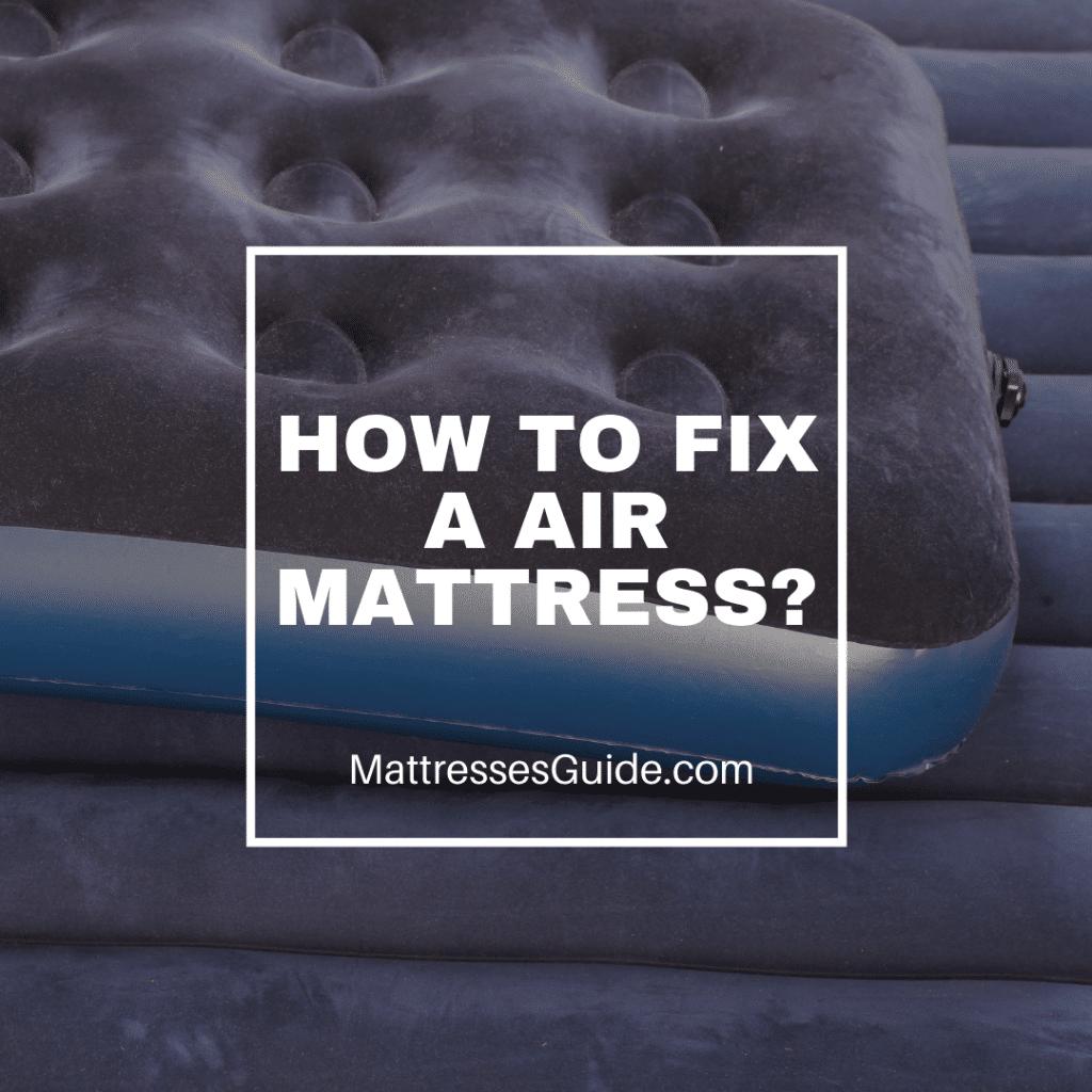 How to Fix a Air Mattress?