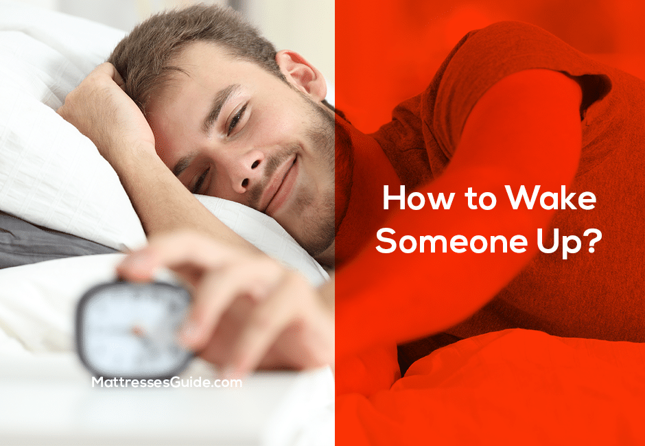 How to Wake Someone Up?