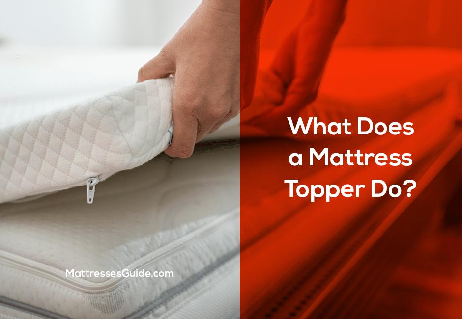What Does a Mattress Topper Do?